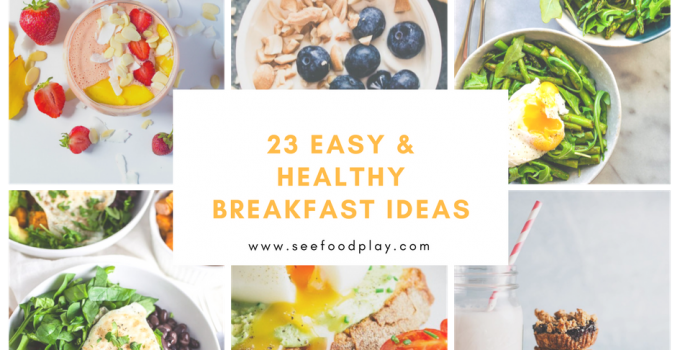 23 Easy & Healthy Breakfast Recipes