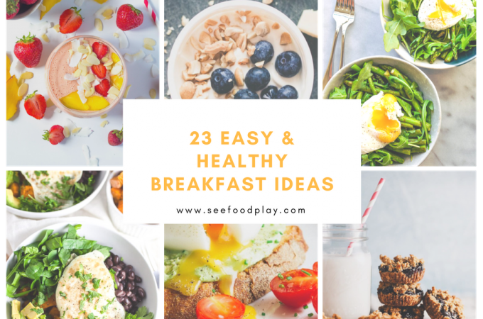 23 Easy & Healthy Breakfast recipes | seefoodplay.com